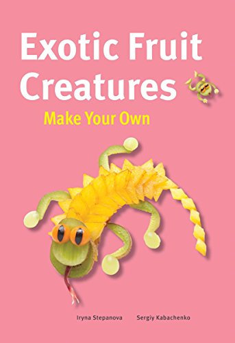 Exotic Fruit Creatures (Make Your Own)