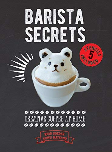 Barista Secrets: Creative Coffee at Home