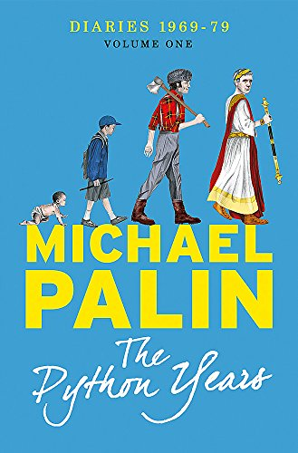 The Python Years: Diaries 1969-79 (Michael Palin Diaries, Bk. 1)