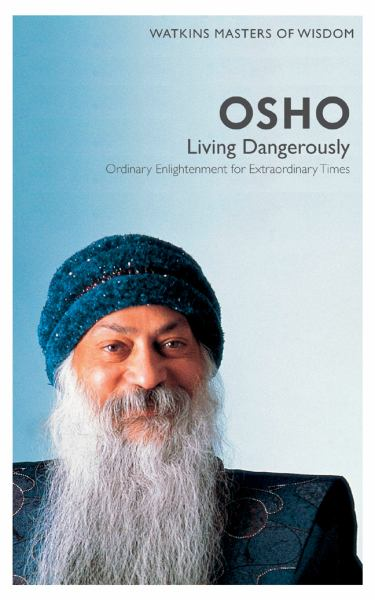 Living Dangerously: Ordinary Enlightenment for Extraordinary Times (Masters of Wisdom)