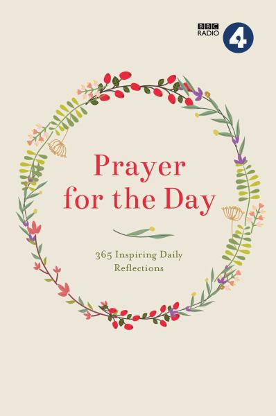 Prayer for the Day: 365 Inspiring Daily Reflections