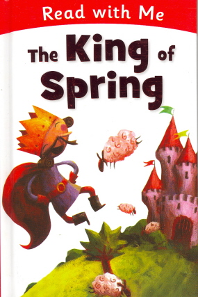 The King of Spring (Read With Me)