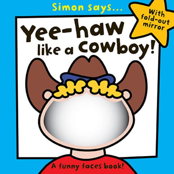 Simon Says...Yee Haa like a Cowboy!