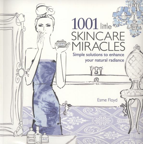 1001 Little Skincare Miracles