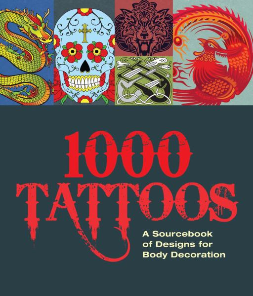 1000 Tattoos: A Sourcebook of Designs for Body Decoration