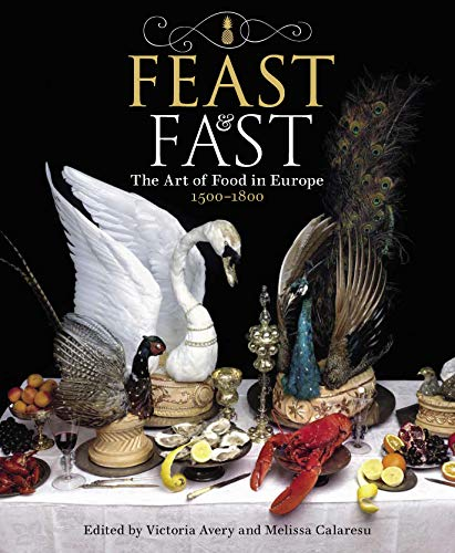 Feast & Fast: The Art of Food in Europe, 1500-1800