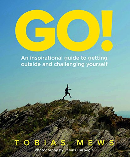 GO! An Inspirational Guide to Getting Outside and Challenging Yourself