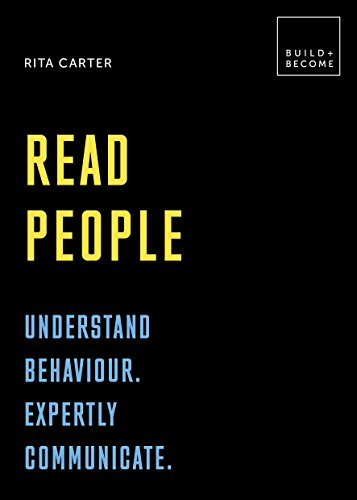 Read People: Understand Behaviour. Expertly Communicate.