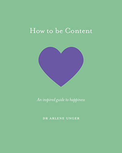 How to be Content: An Inspired Quide to Happiness