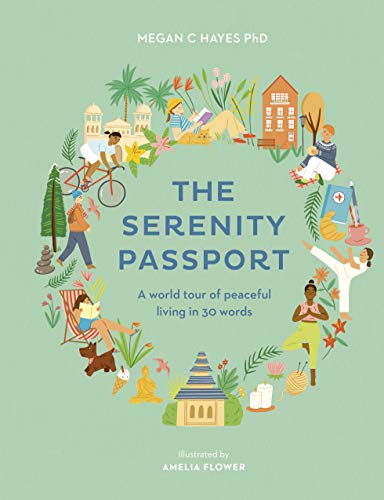 The Serenity Passport: A World Tour of Peaceful Living in 30 Words