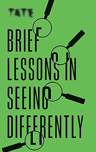 Brief Lessons in Seeing Differently