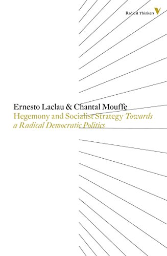 Hegemony And Socialist Strategy: Towards A Radical Democratic Politics (Radical Thinkers, 2nd Edition)
