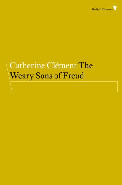 The Weary Sons of Freud (Radical Thinkers)