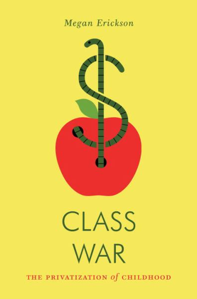 Class War: The Privatization of Childhood (Jacobin)