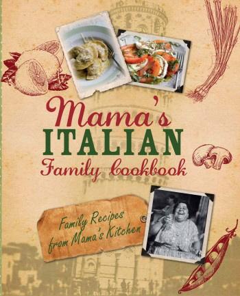 Mama's Italian Family Cookbook: Family Recipes from Mama's Kitchen  (Love Food)