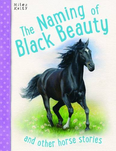 The Naming of Black Beauty and Other Horse Stories