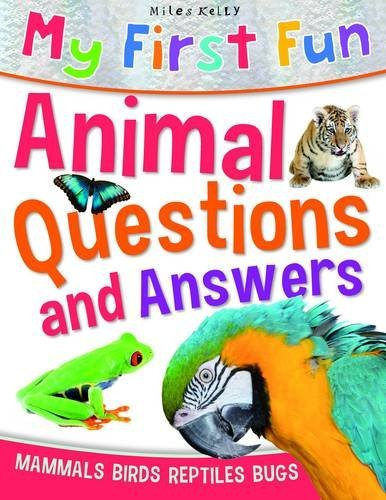 Animal Questions and Answers: Mammals, Birds, Reptiles, Bugs (My First Fun)