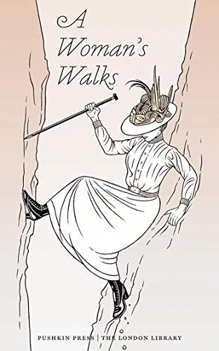 A Woman's Walks (The London Library)