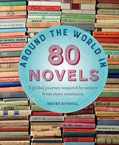 Around the World in 80 Novels: A Global Journey Inspired by Writers From Every Continent