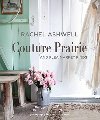 Rachel Ashwell Couture Prairie and Flea Market Finds