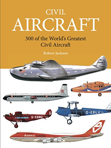 Civil Aircraft: 300 of the World's Greatest Civil Aircraft (Mini Encyclopedia)