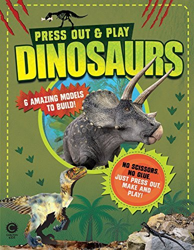 Press Out & Play: Dinosaurs: 6 Amazing Models to Build!