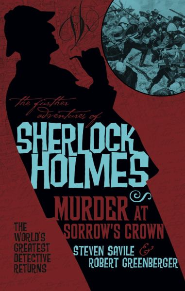 The Further Adventures of Sherlock Holmes: Murder at Sorrow's Crown (Further Adventures of Sherlock Holmes)