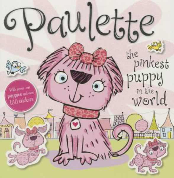 Paulette the Pinkest Puppy in the World Sticker Book