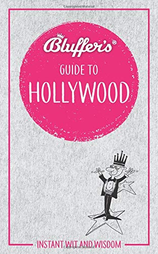 Bluffer's Guide to Hollywood: Instant Wit and Wisdom (Bluffer's Guides)