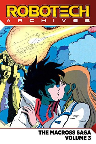 The Macross Saga (Robotech Archives, Volume 3)
