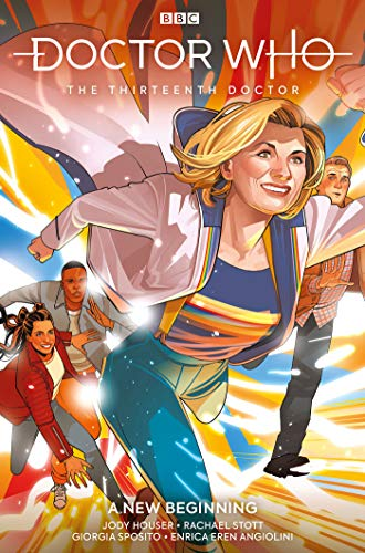 Doctor Who: The Thirteenth Doctor - A New Beginning (Doctor Who The 13th Doctor, Vol. 1)