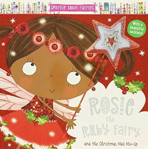 Rosie the Ruby Fairy and the Christmas Mail Mix-Up (Spardle Town Fairies, Necklace Included)