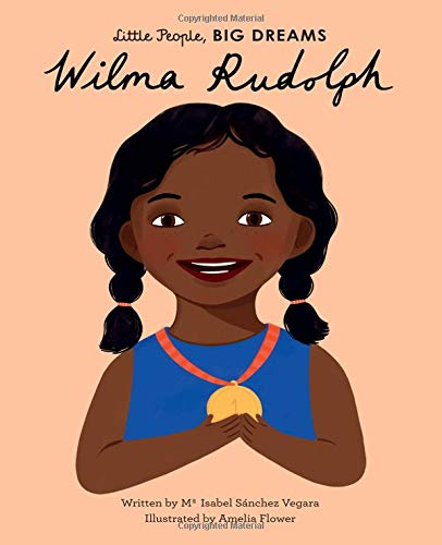 Wilma Rudolph (Little People, Big Dreams)