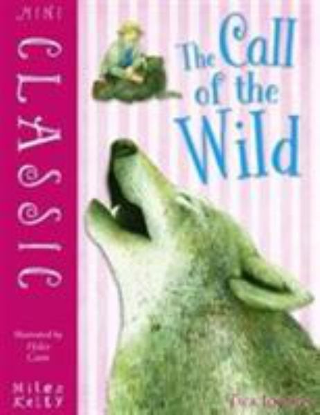 Tthe Call of the Wild (Mini Classic)