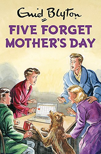 Five Forget Mother's Day (Enid Blyton for Grown Ups)