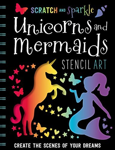 Unicorns and Mermaids Stencil Art (Scratch and Sparkle)