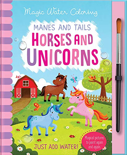 Manes and Tails: Horses and Unicorns (Magic Water Colouring)
