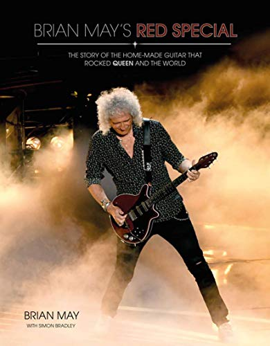 Brian May's Red Special: The Story of the Home-Made Guitar that Rocked Queen and the World (Revised & Updated)