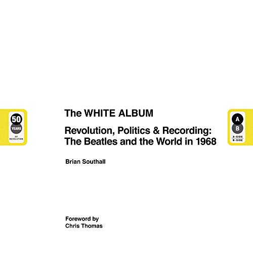 The White Album: Revolution, Politics & Recording: The Beatles and the World in 1968