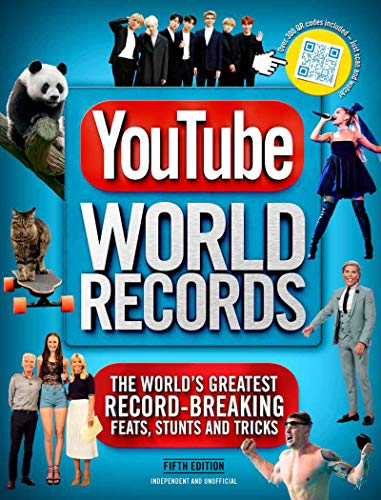 YouTube World Records: The World's Greatest Record-Breaking Feats, Stunts and Tricks (5th Edition)