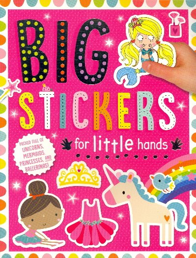 Unicorns, Mermaids, Princesses, and Ballerinas (Big Stickers for Little Hands)