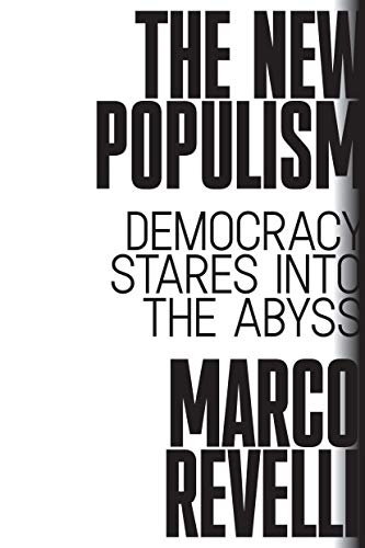 The New Populism: Democracy Stares into the Abyss