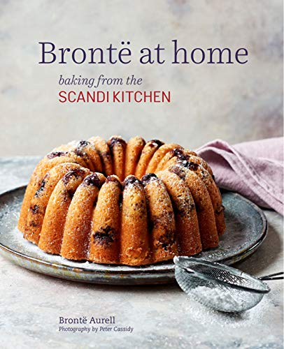 Bronte at Home: Baking from the Scandi Kitchen