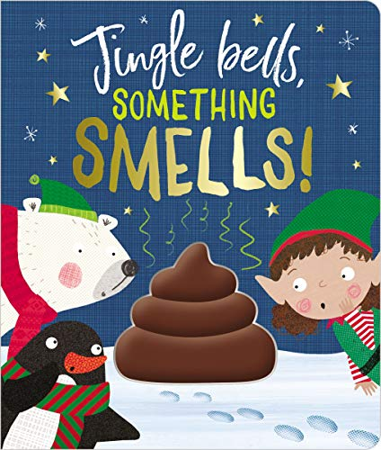 Jingle Bells, Something Smells!