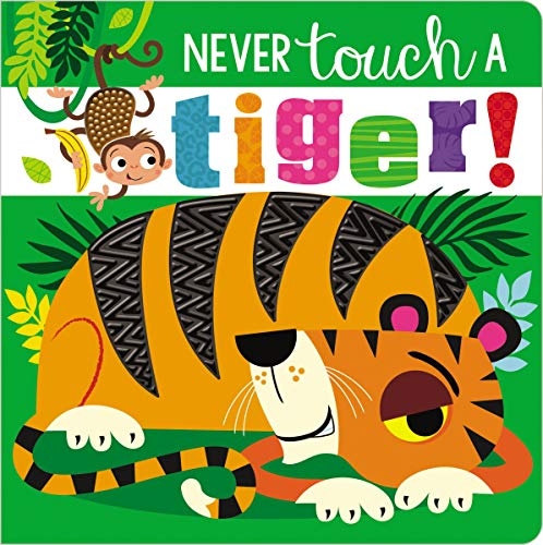 Never Touch a Tiger! (Never Touch A)