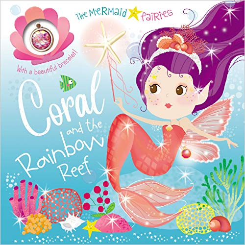 Coral and the Rainbow Reef (The Mermaid Fairies)