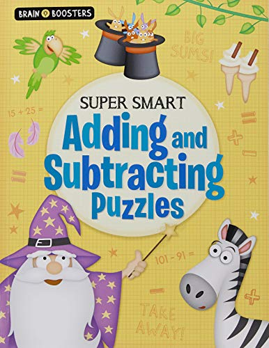 Super Smart Adding and Subtracting Puzzles (Brain Boosters)