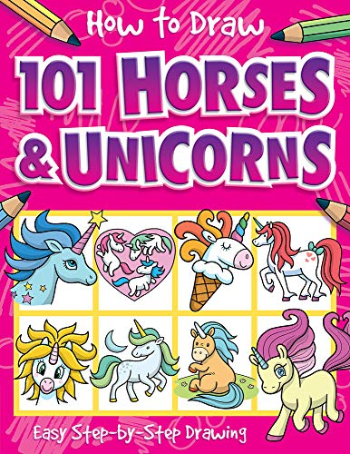 How to Draw 101 Horses and Unicorns (How to Draw)
