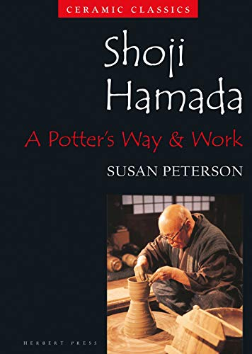Shoji Hamada: A Potters Way and Work (Ceramic Classics)