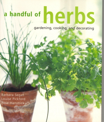 A Handful of Herbs: Gardening, Cooking, and Decorating